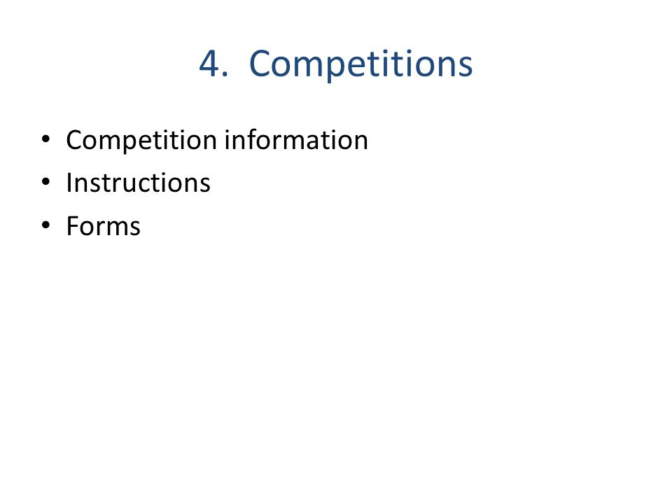 4. Competitions Competition information Instructions Forms