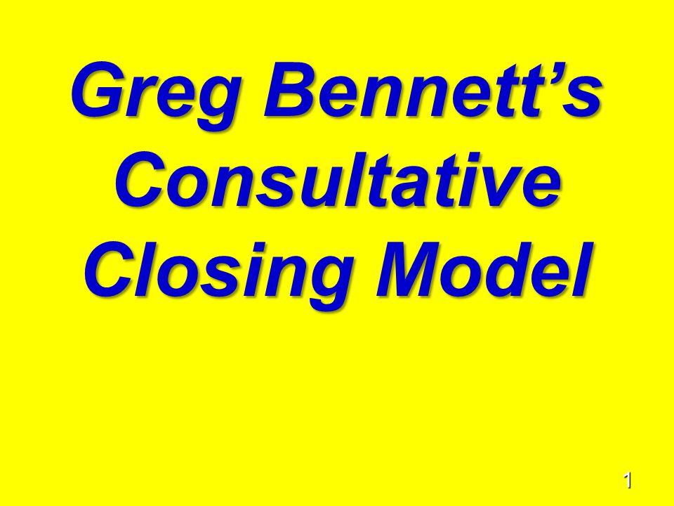 1 Greg Bennett's Consultative Closing Model