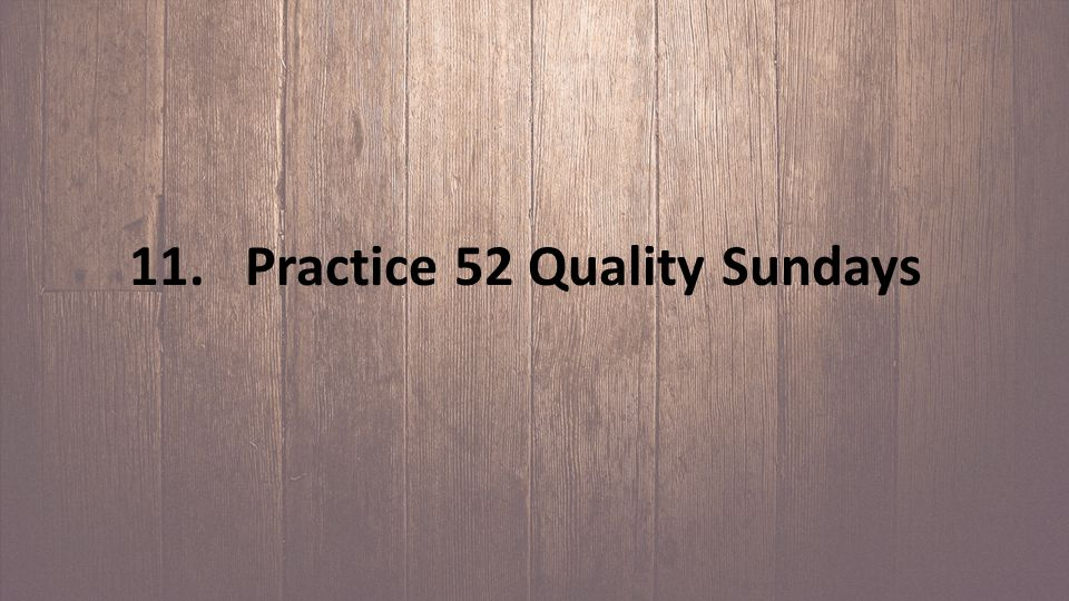 11. Practice 52 Quality Sundays