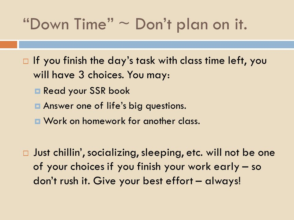 Down Time ~ Don't plan on it.