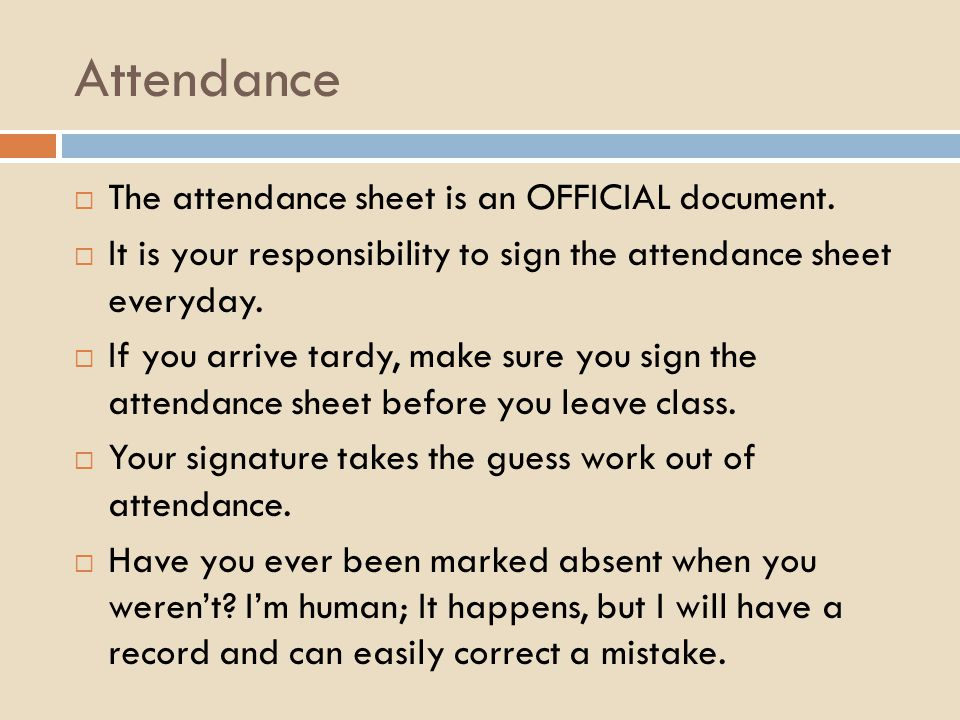 Attendance  The attendance sheet is an OFFICIAL document.