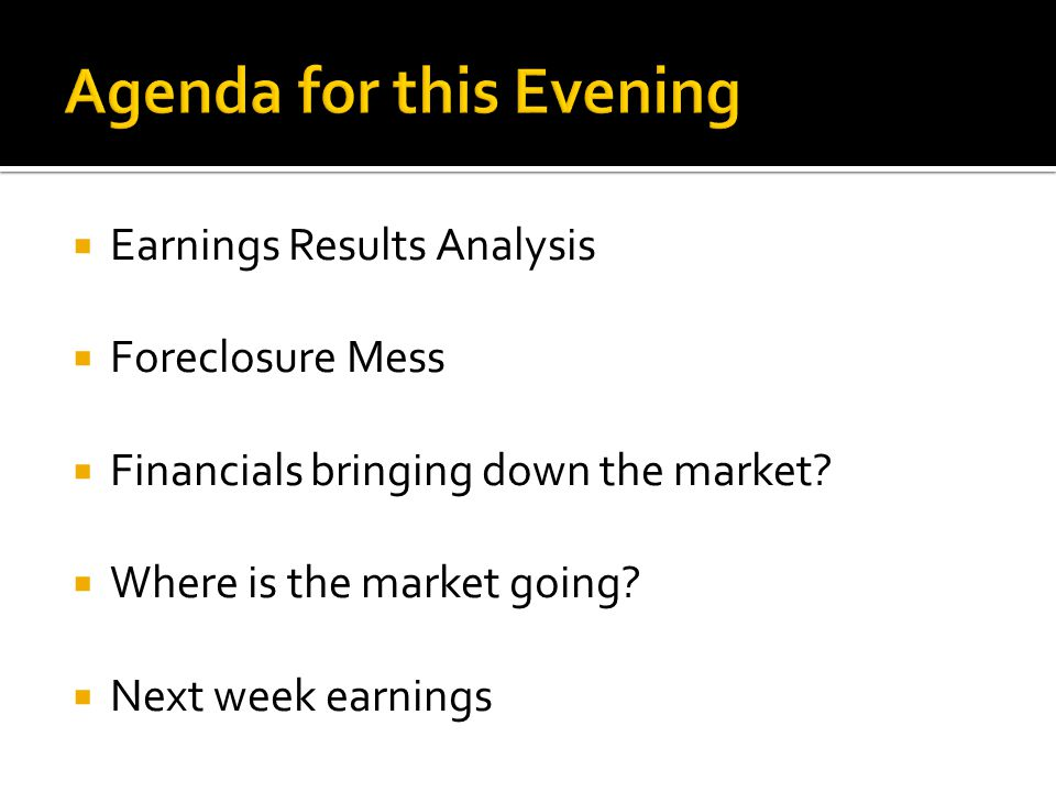  Earnings Results Analysis  Foreclosure Mess  Financials bringing down the market.