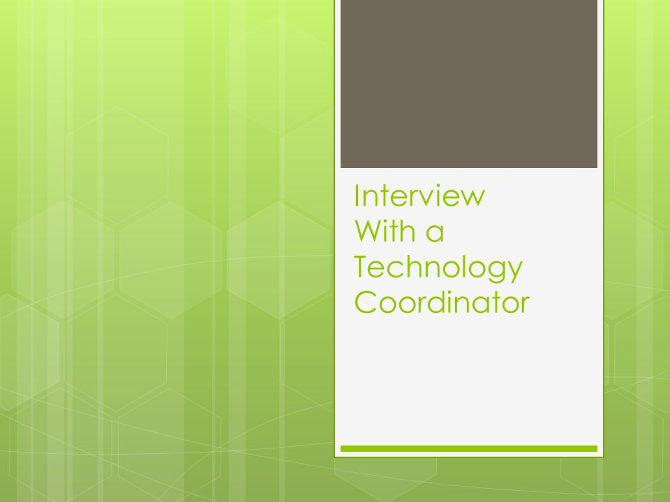 Interview With a Technology Coordinator