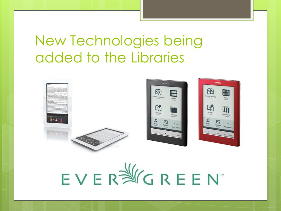 New Technologies being added to the Libraries