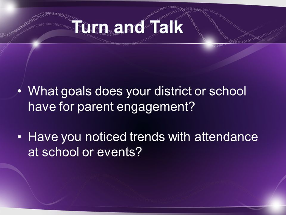 What goals does your district or school have for parent engagement? Have you noticed trends with attendance at school or events?