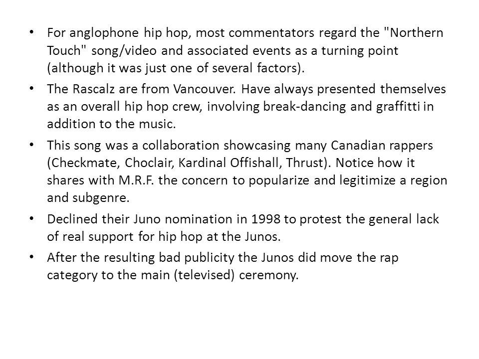 For anglophone hip hop, most commentators regard the Northern Touch song/video and associated events as a turning point (although it was just one of several factors).