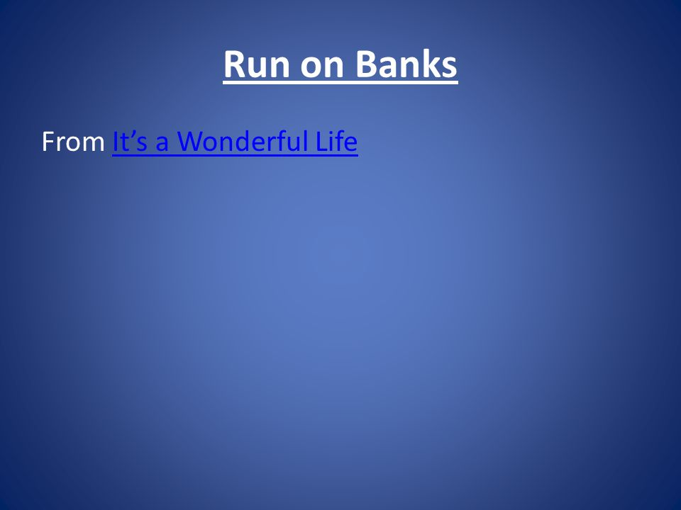 Run on Banks From It's a Wonderful LifeIt's a Wonderful Life