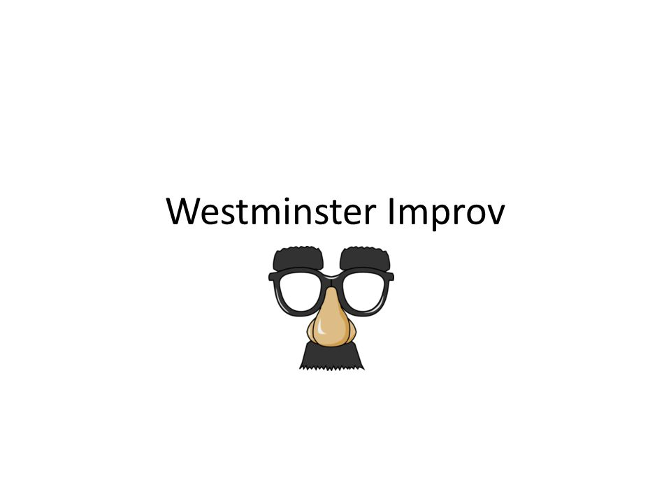 Rules of Improv 1.Never say no /Don't deny anyone 2.No open-ended questions 3.Don't try to be funny 4.Your job is to make everyone else look good 5.Tell a story