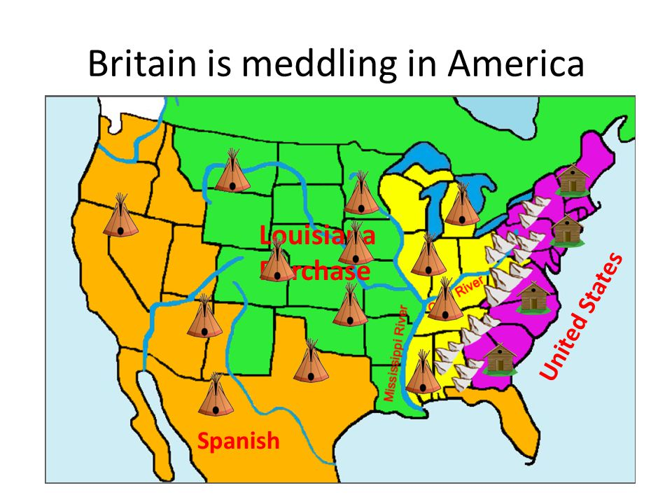 Britain is meddling in America Spanish Louisiana Purchase United States
