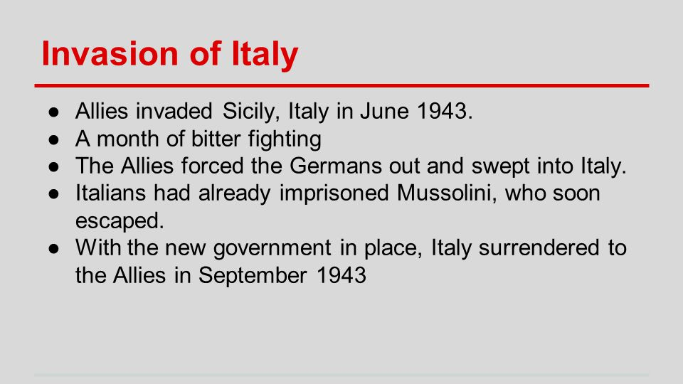 Invasion of Italy ●Allies invaded Sicily, Italy in June 1943.
