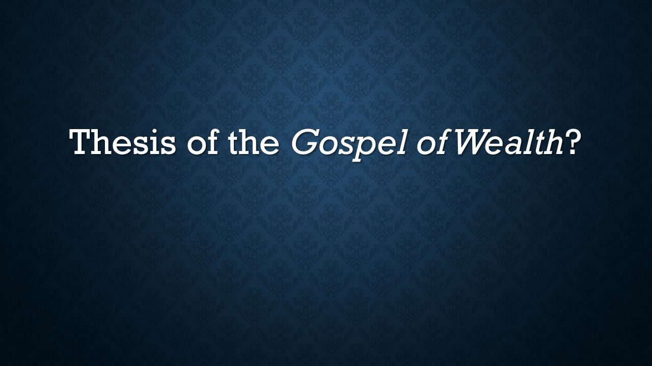 Thesis of the Gospel of Wealth