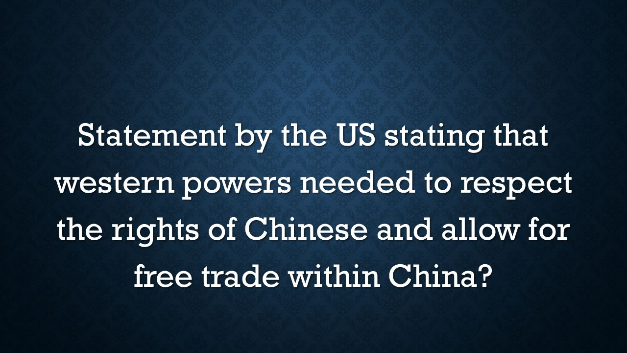 Statement by the US stating that western powers needed to respect the rights of Chinese and allow for free trade within China?