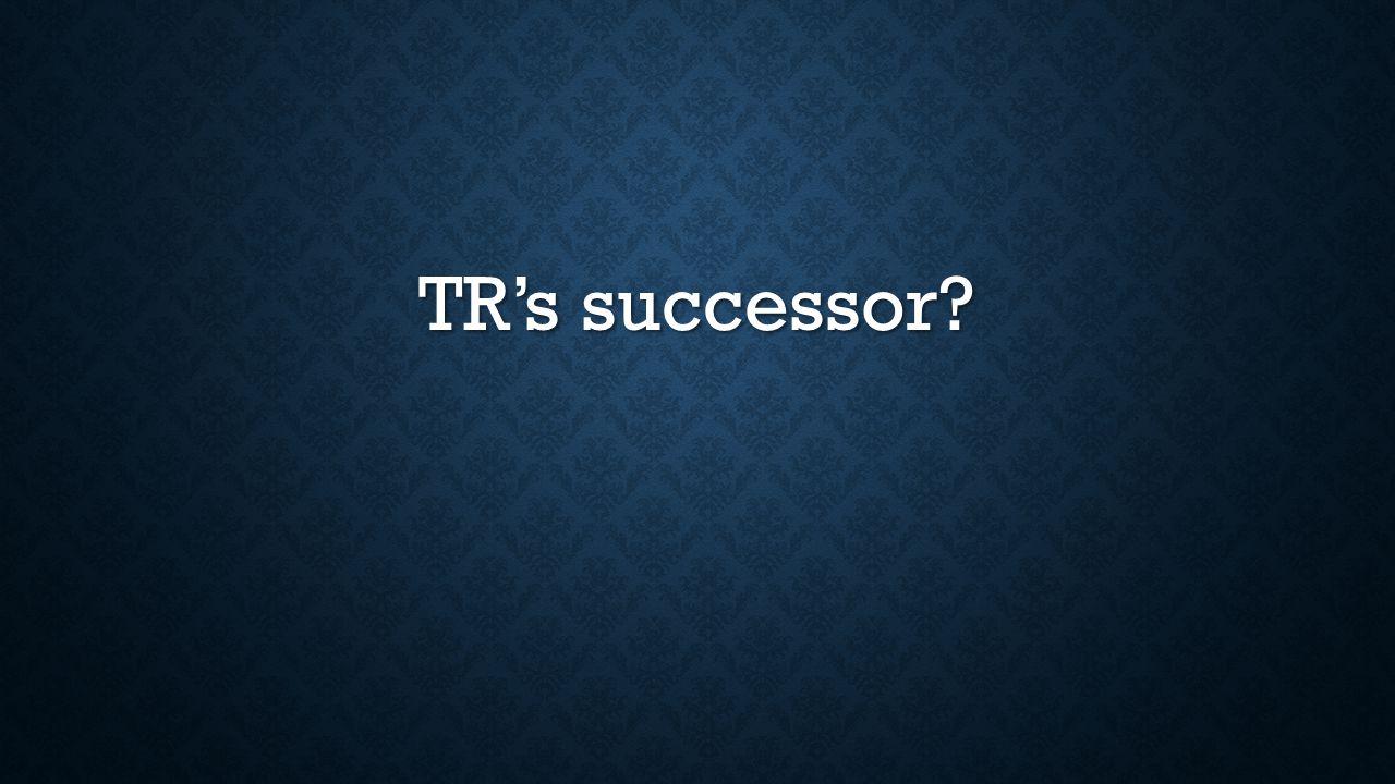 TR's successor