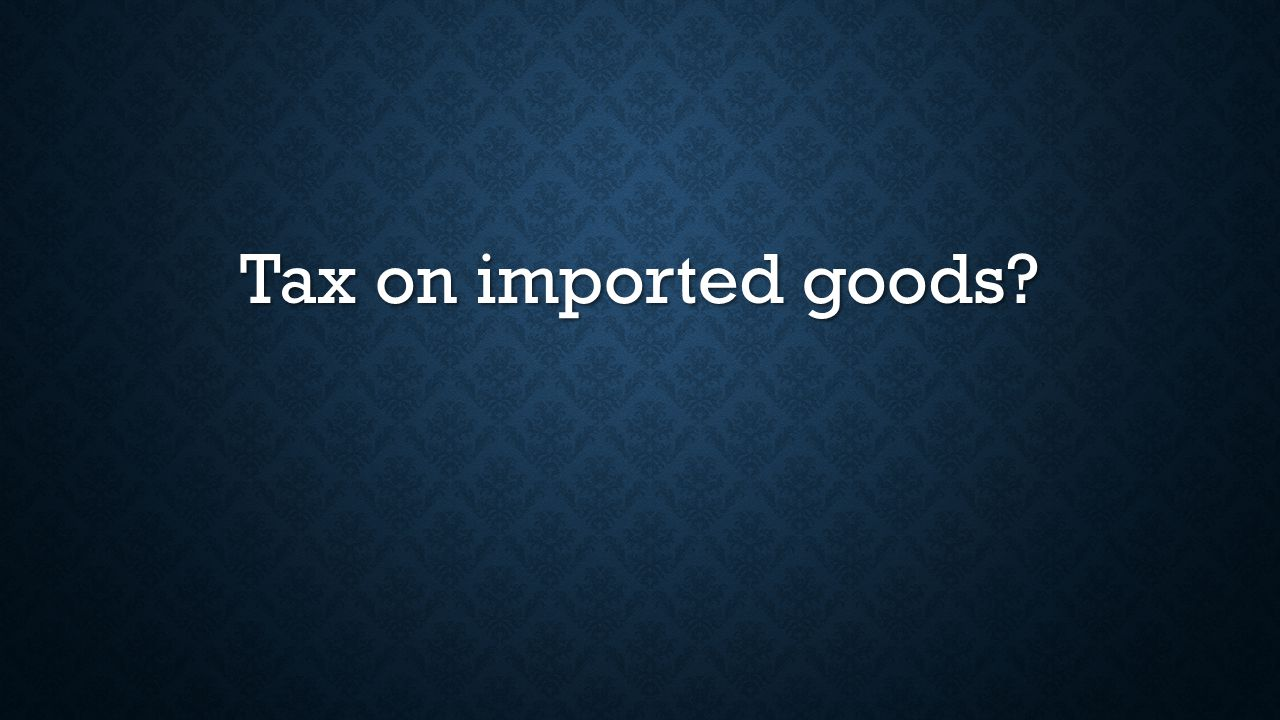Tax on imported goods