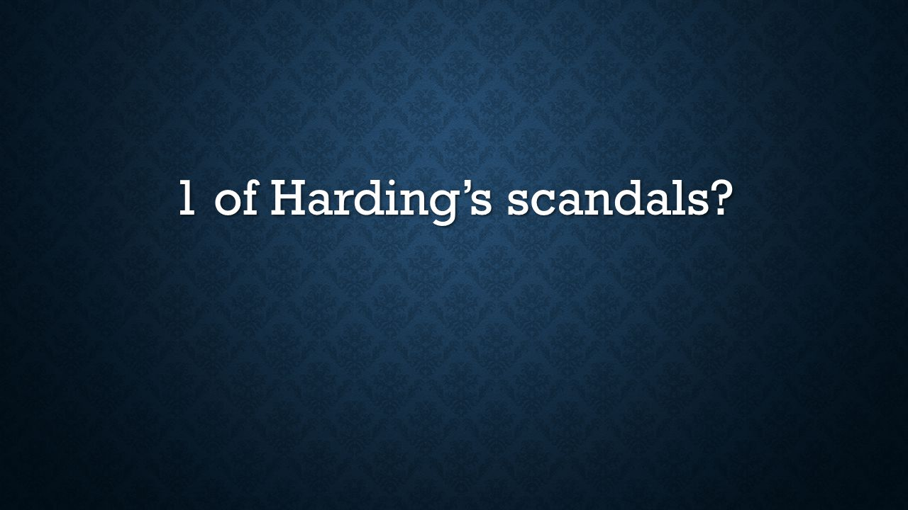 1 of Harding's scandals?