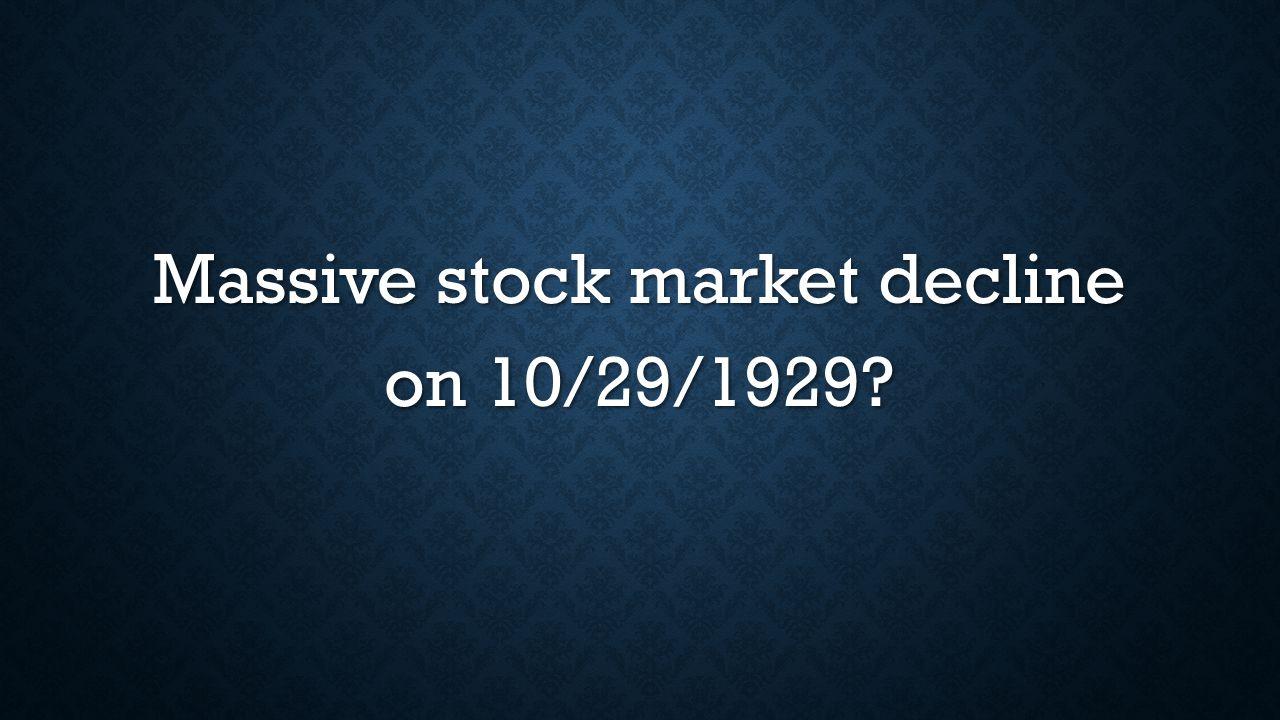 Massive stock market decline on 10/29/1929