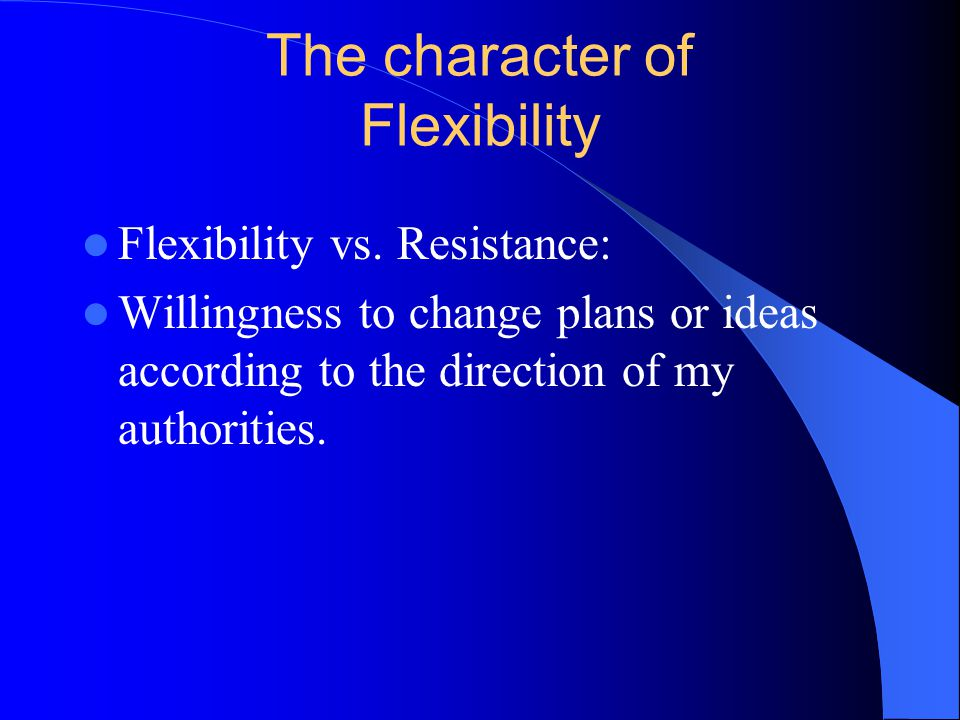 The character of Flexibility Flexibility vs.