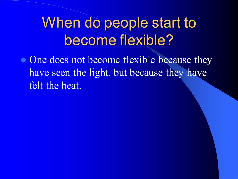 When do people start to become flexible.