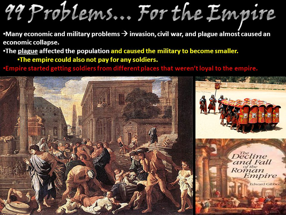 Many economic and military problems  invasion, civil war, and plague almost caused an economic collapse.