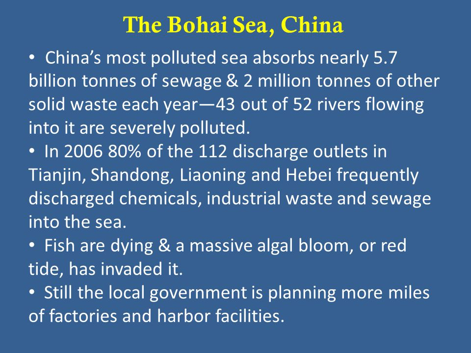 China's most polluted sea absorbs nearly 5.7 billion tonnes of sewage & 2 million tonnes of other solid waste each year—43 out of 52 rivers flowing into it are severely polluted.