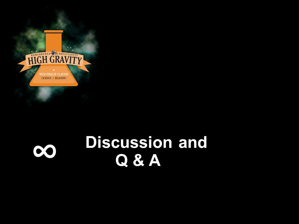 Discussion and Q & A ∞