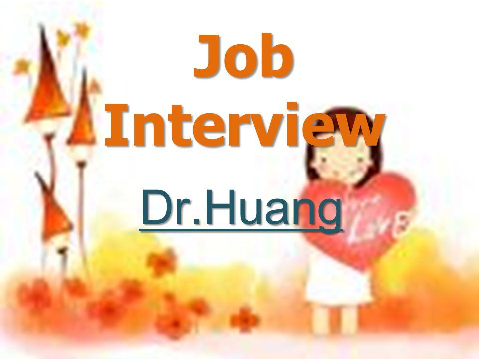 Job Interview Dr.Huang