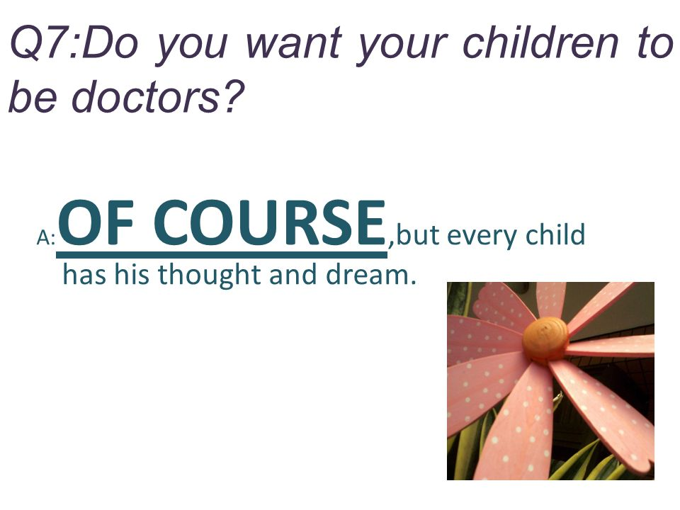 Q8:Are there any of your classmates who didn't become doctors.