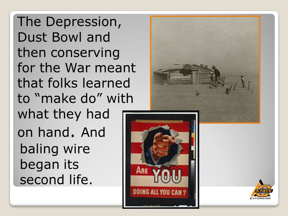 The Depression, Dust Bowl and then conserving for the War meant that folks learned to make do with what they had on hand.