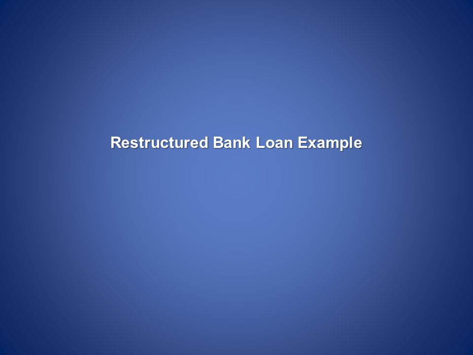 Restructured Bank Loan Example