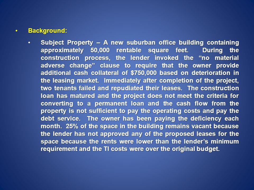Background:Background: Subject Property – A new suburban office building containing approximately 50,000 rentable square feet.