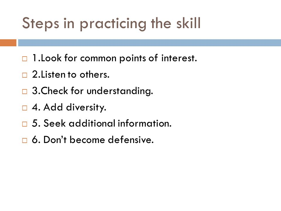 Steps in practicing the skill  1.Look for common points of interest.