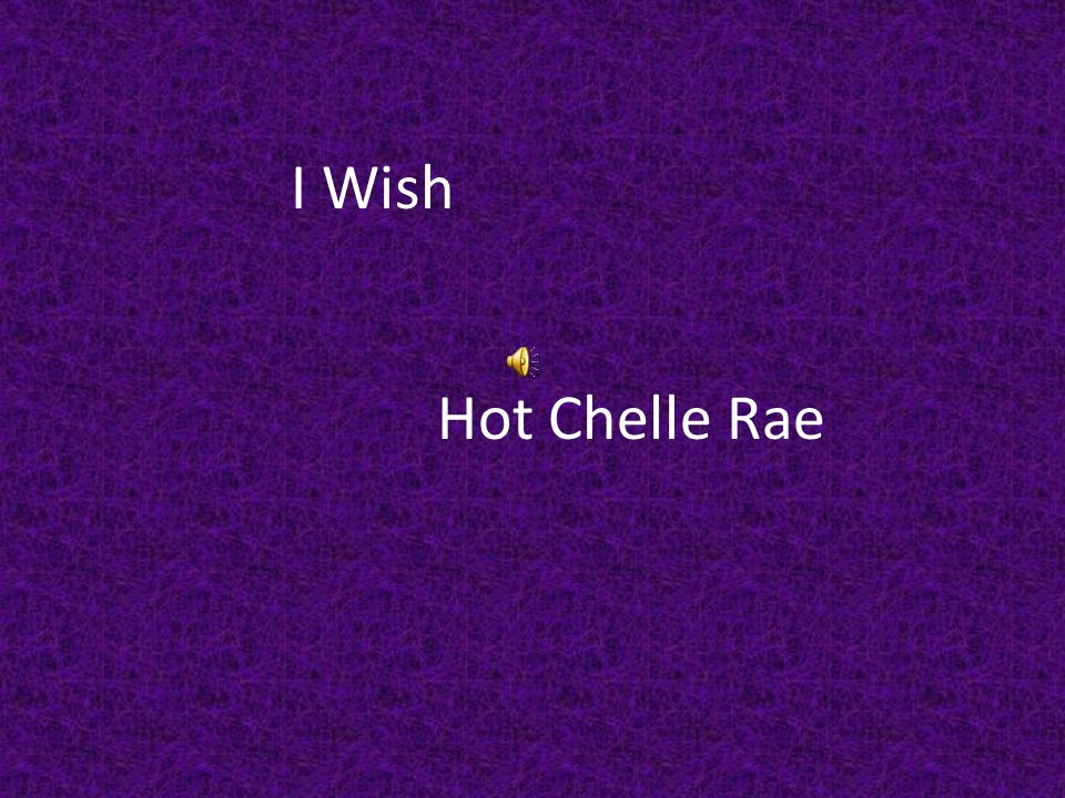 I Wish Hot Chelle Rae