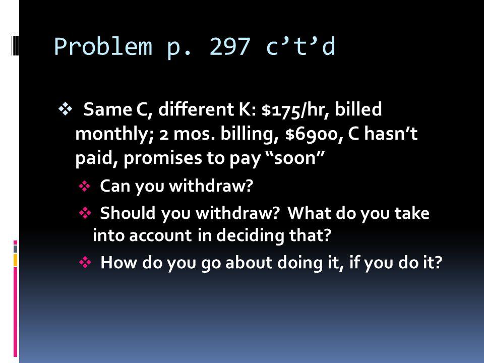 Problem p. 297 c't'd  Same C, different K: $175/hr, billed monthly; 2 mos.