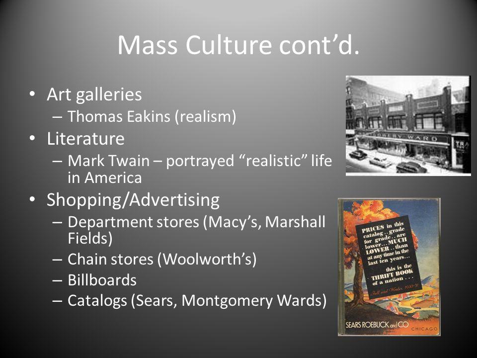 Mass Culture cont'd.