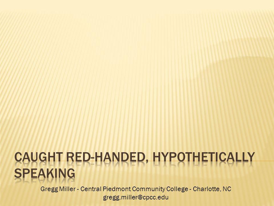 Gregg Miller - Central Piedmont Community College - Charlotte, NC gregg.miller@cpcc.edu