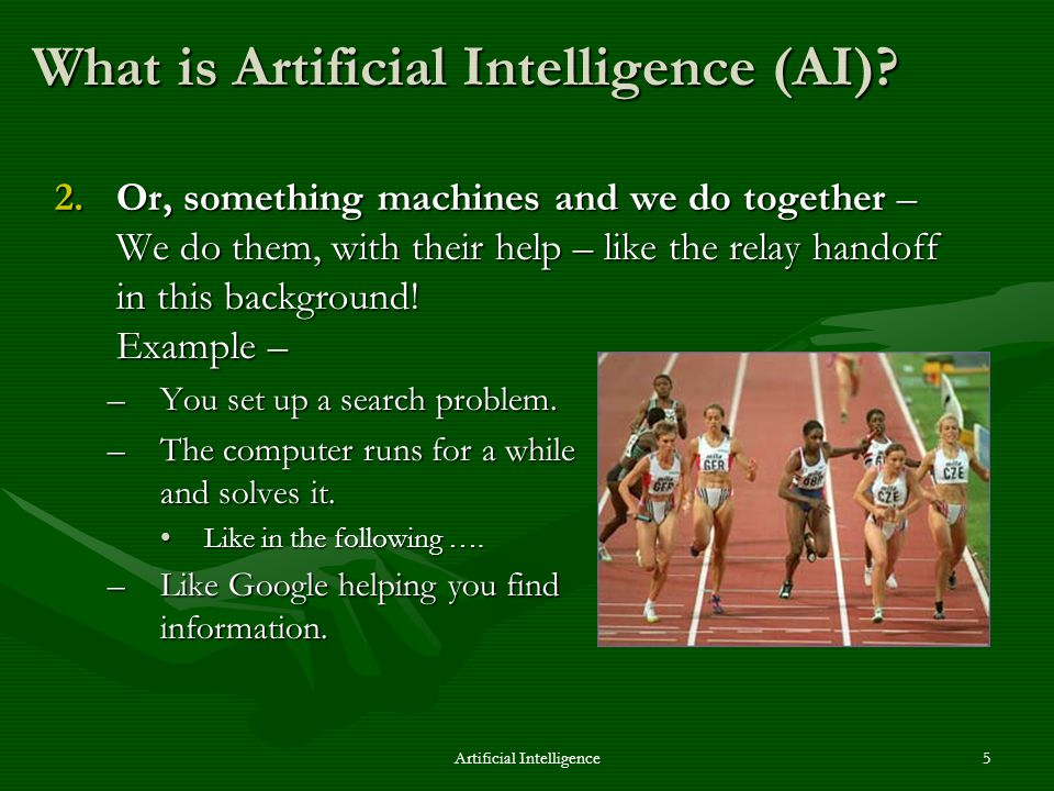 Artificial Intelligence5 What is Artificial Intelligence (AI).