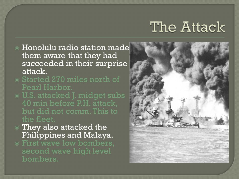  Honolulu radio station made them aware that they had succeeded in their surprise attack.