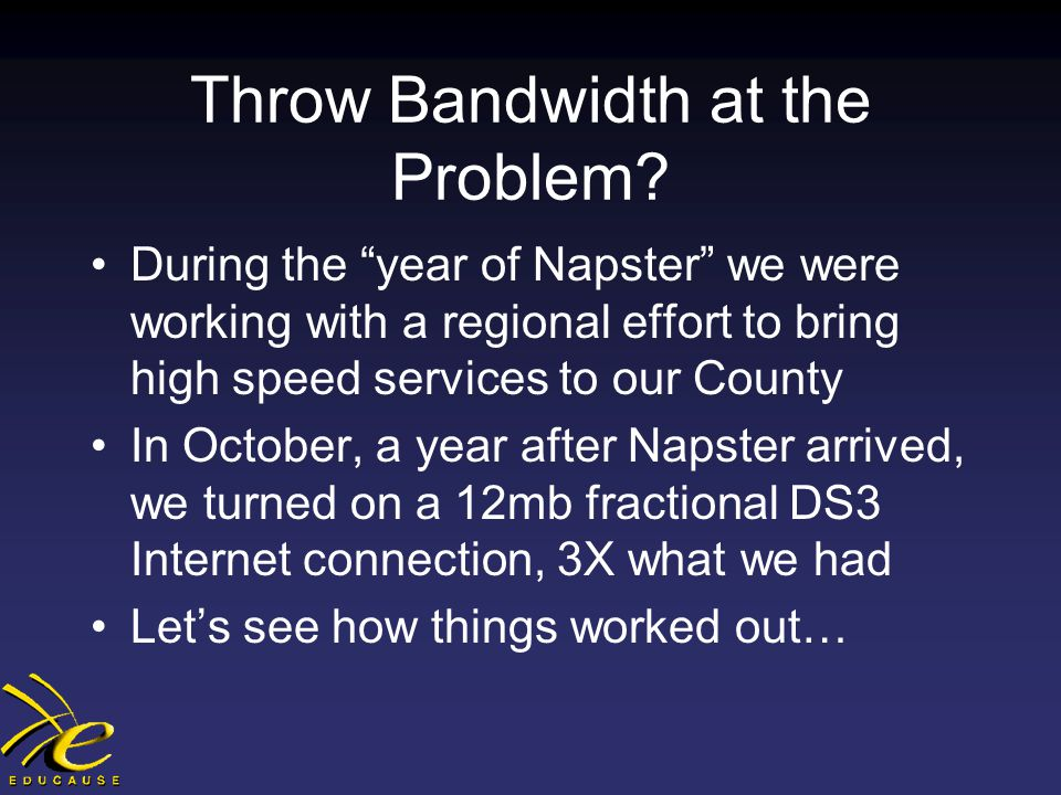 Throw Bandwidth at the Problem.
