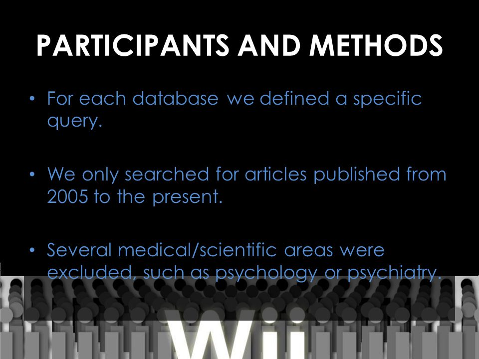 PARTICIPANTS AND METHODS For each database we defined a specific query. We only searched for articles published from 2005 to the present. Several medi