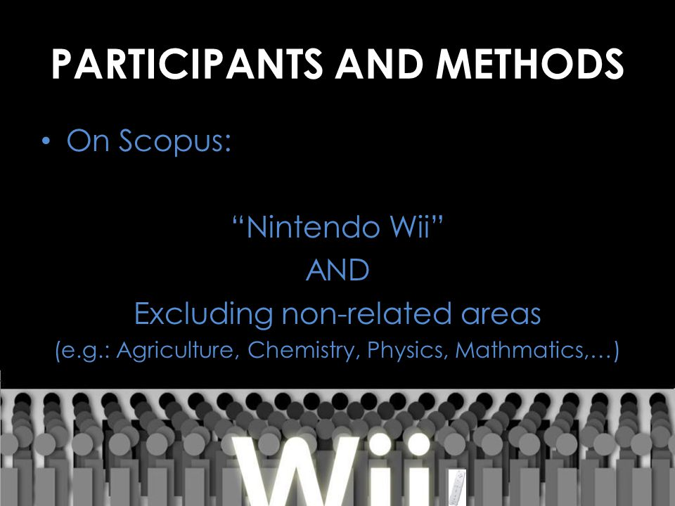 "PARTICIPANTS AND METHODS On Scopus: ""Nintendo Wii"" AND Excluding non-related areas (e.g.: Agriculture, Chemistry, Physics, Mathmatics,…)"