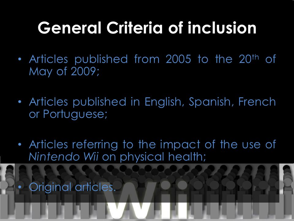 General Criteria of inclusion Articles published from 2005 to the 20 th of May of 2009; Articles published in English, Spanish, French or Portuguese;