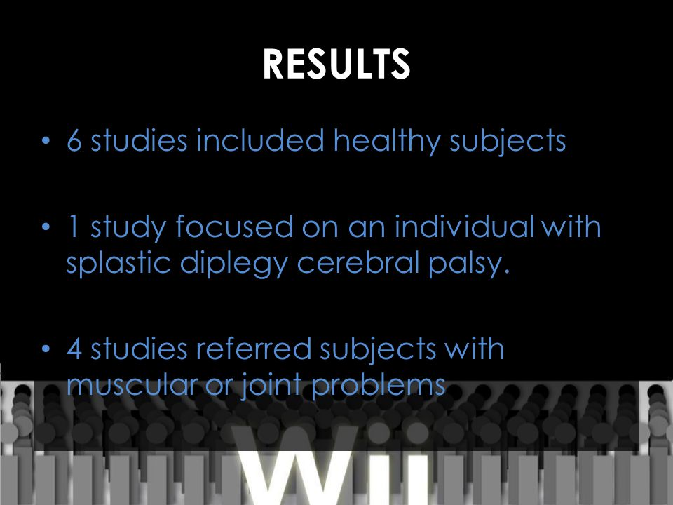 RESULTS 6 studies included healthy subjects 1 study focused on an individual with splastic diplegy cerebral palsy.