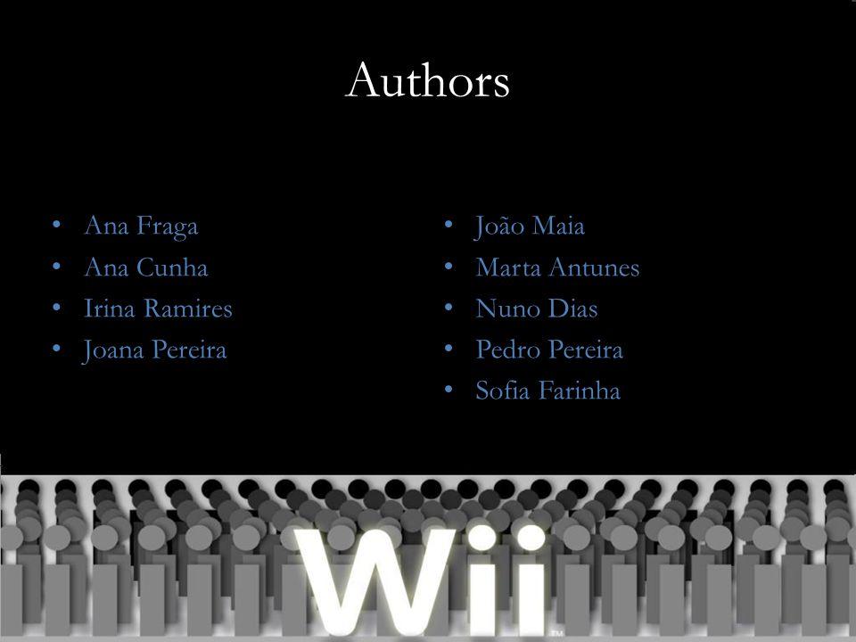 Authors Ana Fraga Ana Cunha Irina Ramires Joana Pereira João Maia Marta Antunes Nuno Dias Pedro Pereira Sofia Farinha
