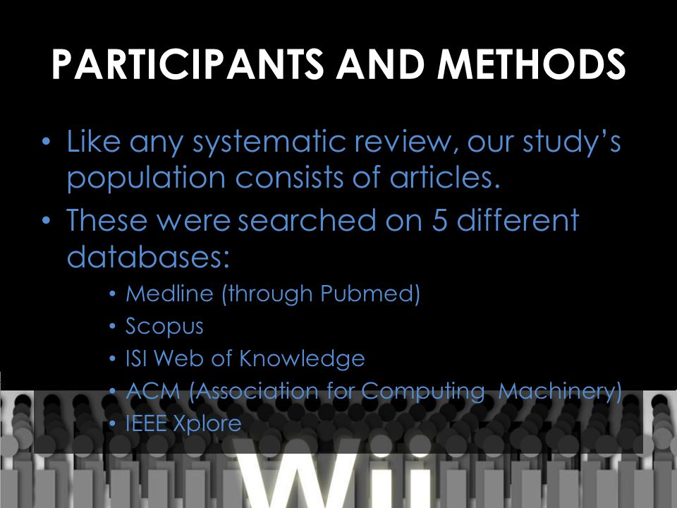 PARTICIPANTS AND METHODS Like any systematic review, our study's population consists of articles. These were searched on 5 different databases: Medlin