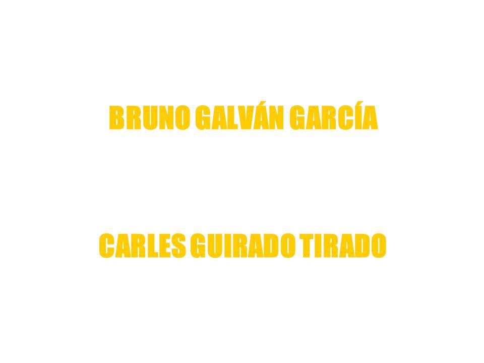 BRUNO GALVÁN GARCÍA CARLES GUIRADO TIRADO