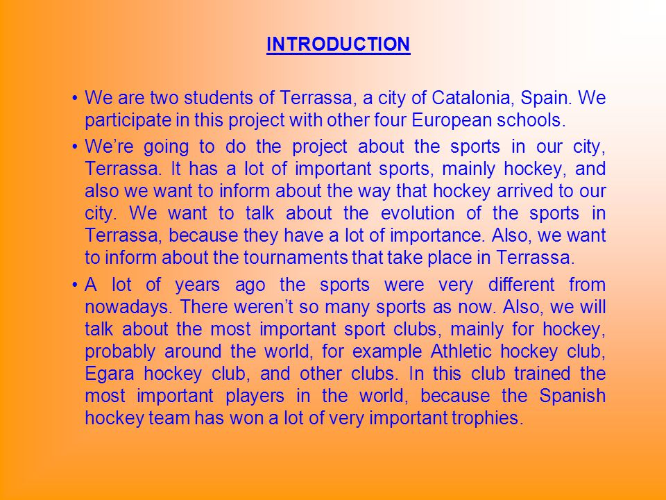 INTRODUCTION We are two students of Terrassa, a city of Catalonia, Spain.