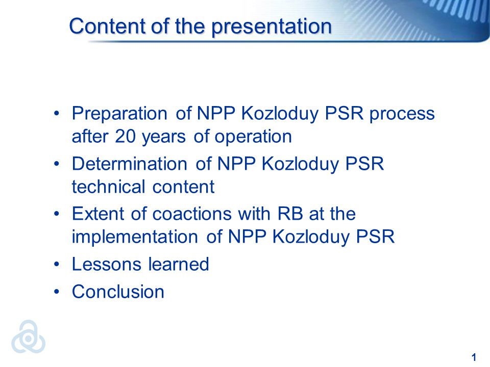 1 Content of the presentation Preparation of NPP Kozloduy PSR process after 20 years of operation Determination of NPP Kozloduy PSR technical content Extent of coactions with RB at the implementation of NPP Kozloduy PSR Lessons learned Conclusion