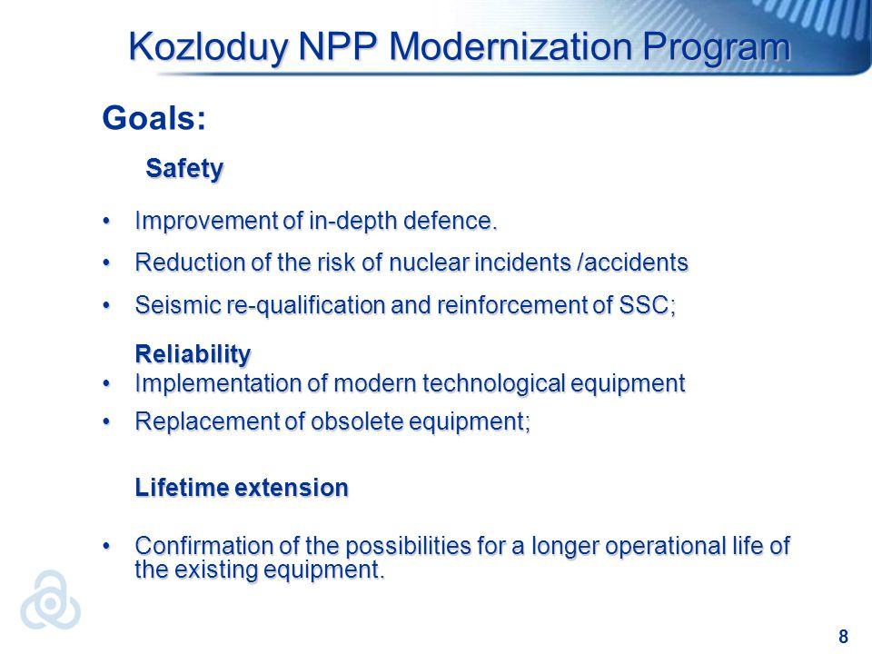 8 Kozloduy NPP Мodernization Program Goals:Safety Improvement of in-depth defence.Improvement of in-depth defence.
