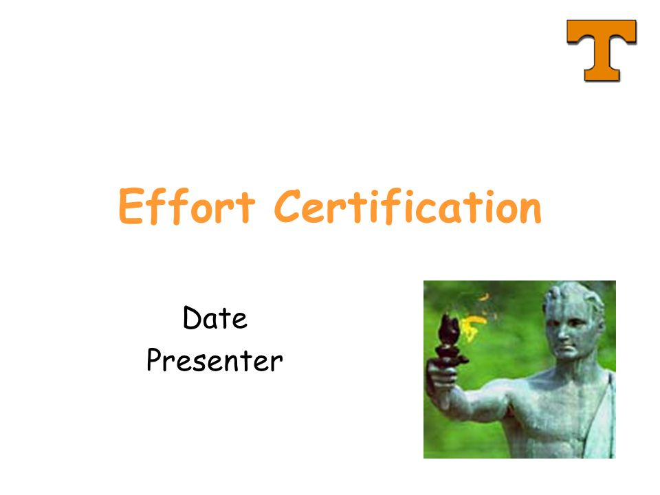 Effort Certification Date Presenter