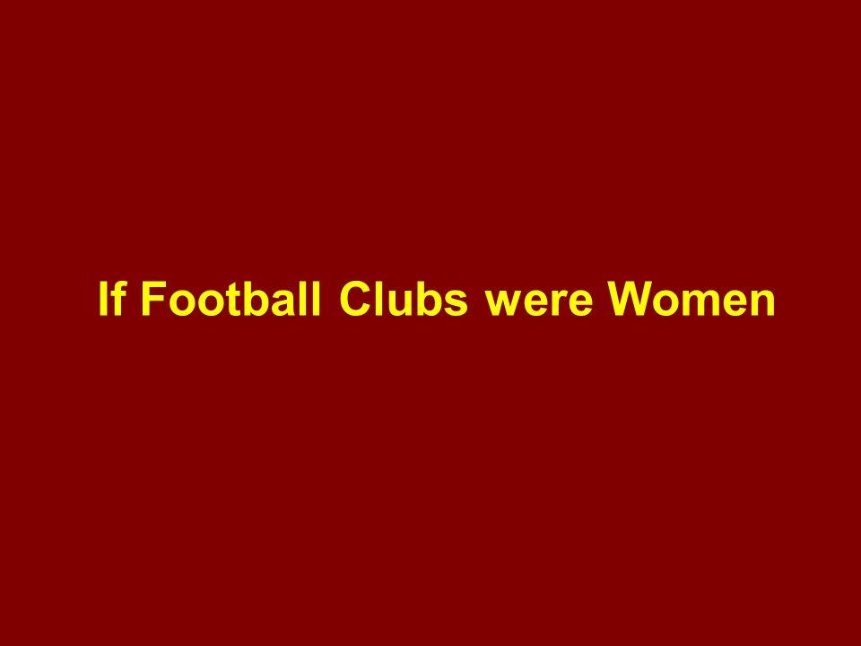 If Football Clubs were Women